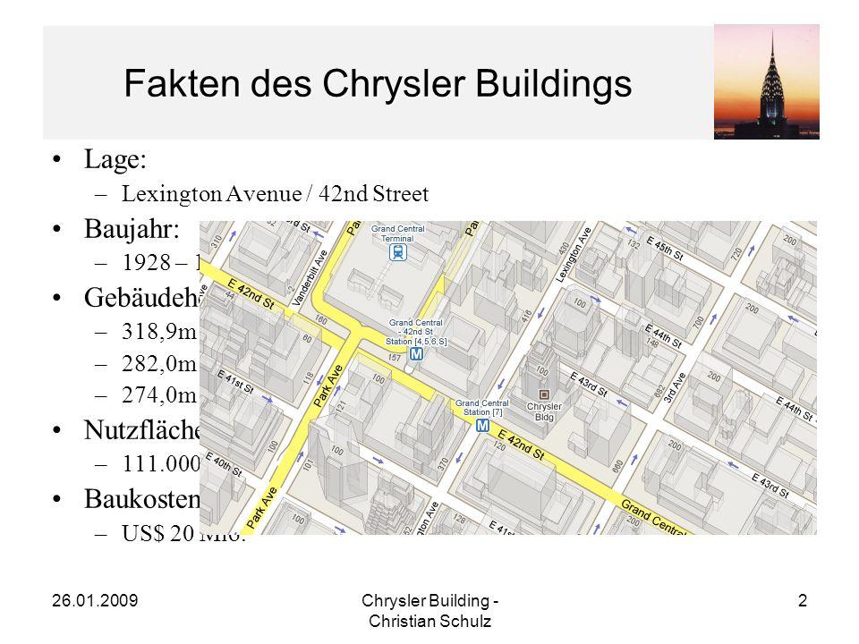 26.01.2009Chrysler Building - Christian Schulz 3 Inhalt Planung des Chrysler Buildings Bau des Chrysler Buildings Art Deco Architektur Das Chrysler Building im Jahr 2009 Quellenangaben