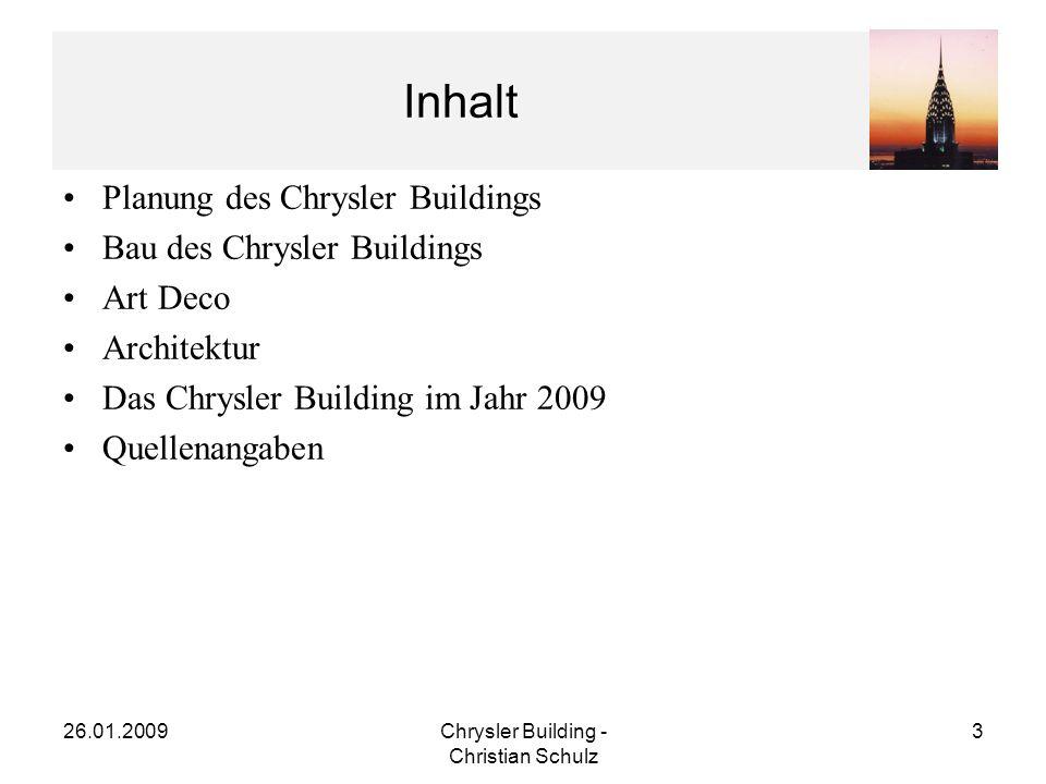26.01.2009Chrysler Building - Christian Schulz 14 Architektur des Chrysler Buildings Eingangsbereich –2 zurückversetzte Portale –Proszeniumsbogen über 3 Stockwerke –Granit & Marmor –Reproduktion der Chrysler Kühlerfigur (Aluminium) [Lexington Ave.]