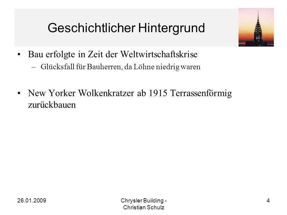 26.01.2009Chrysler Building - Christian Schulz 15 Architektur des Chrysler Buildings Schaft –3 Rücksprünge EG – 15.