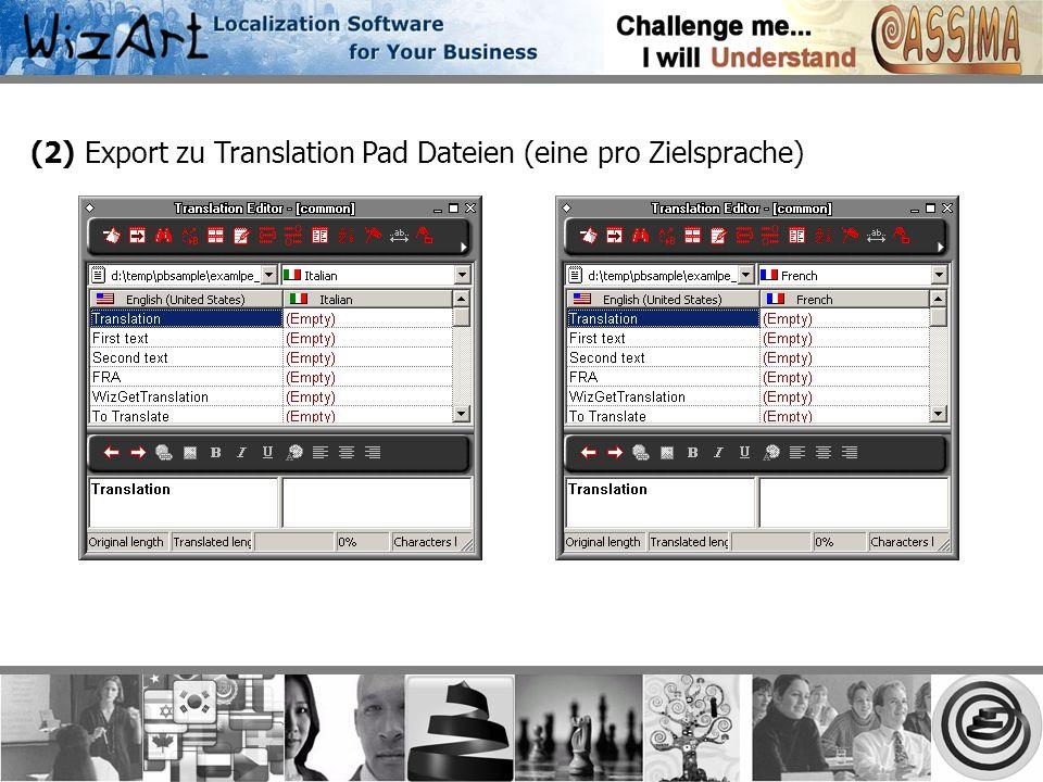 (2) Export zu Translation Pad Dateien (eine pro Zielsprache)