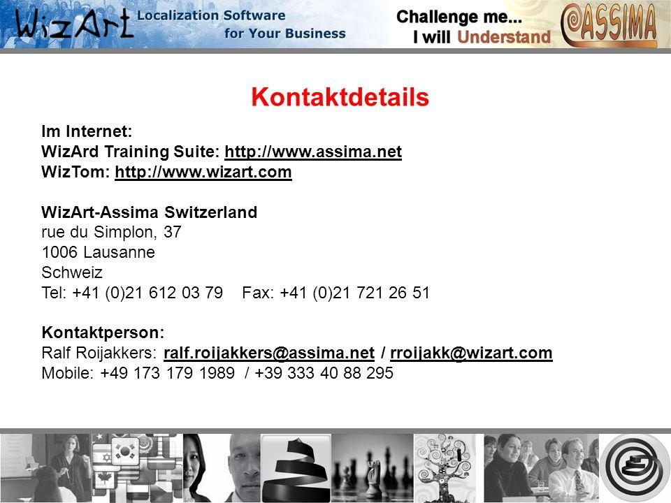 Kontaktdetails Im Internet: WizArd Training Suite: http://www.assima.nethttp://www.assima.net WizTom: http://www.wizart.comhttp://www.wizart.com WizArt-Assima Switzerland rue du Simplon, 37 1006 Lausanne Schweiz Tel: +41 (0)21 612 03 79 Fax: +41 (0)21 721 26 51 Kontaktperson: Ralf Roijakkers: ralf.roijakkers@assima.net / rroijakk@wizart.comralf.roijakkers@assima.netrroijakk@wizart.com Mobile: +49 173 179 1989 / +39 333 40 88 295