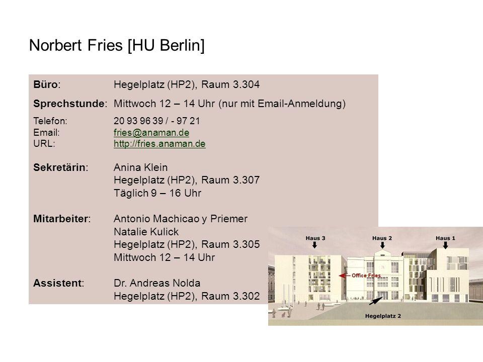 Büro:Hegelplatz (HP2), Raum 3.304 Sprechstunde:Mittwoch 12 – 14 Uhr (nur mit Email-Anmeldung) Telefon:20 93 96 39 / - 97 21 Email:fries@anaman.defries