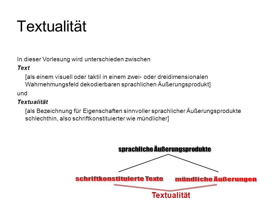 In dieser Vorlesung wird unterschieden zwischen Text [als einem visuell oder taktil in einem zwei- oder dreidimensionalen Wahrnehmungsfeld dekodierbar