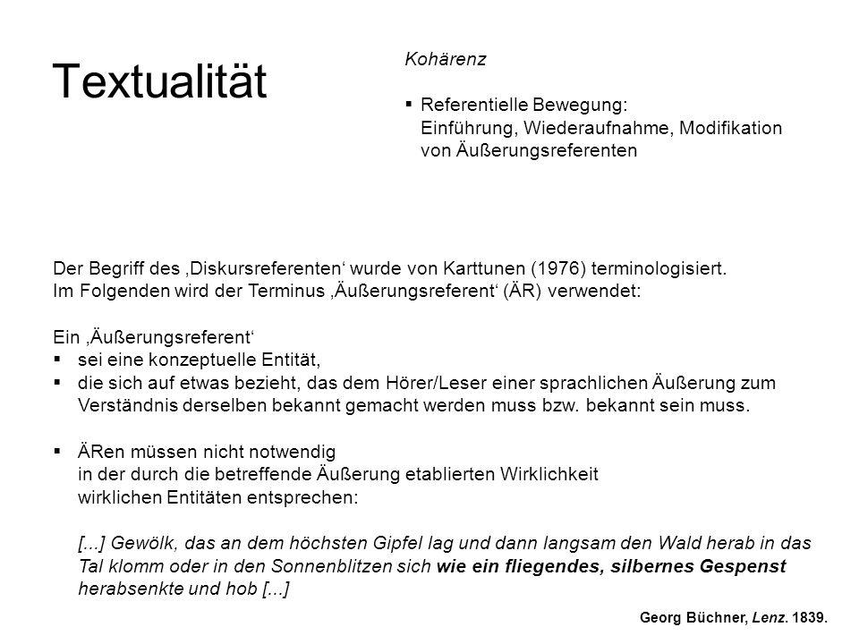 Textualität Der Begriff des Diskursreferenten wurde von Karttunen (1976) terminologisiert. Im Folgenden wird der Terminus Äußerungsreferent (ÄR) verwe