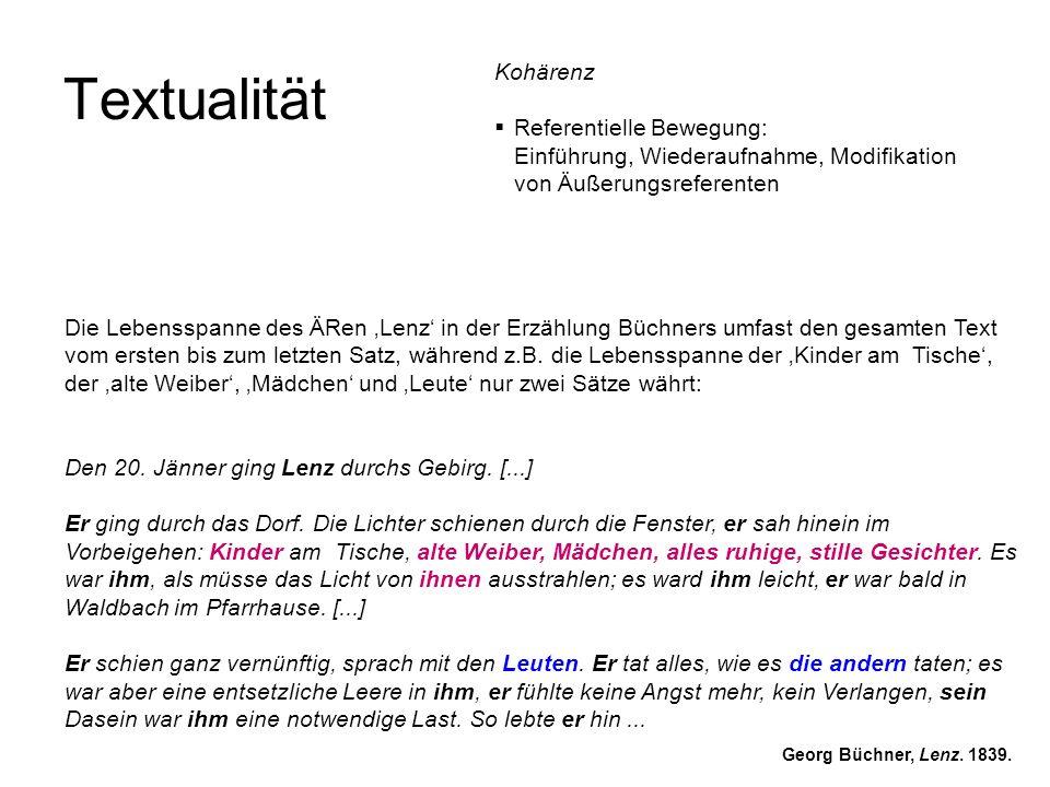 Textualität Die Lebensspanne des ÄRen Lenz in der Erzählung Büchners umfast den gesamten Text vom ersten bis zum letzten Satz, während z.B. die Lebens