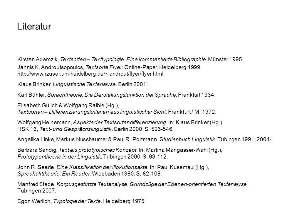 Literatur Kirsten Adamzik, Textsorten – Texttypologie. Eine kommentierte Bibliographie. Münster 1995. Jannis K. Androutsopoulos, Textsorte Flyer. Onli