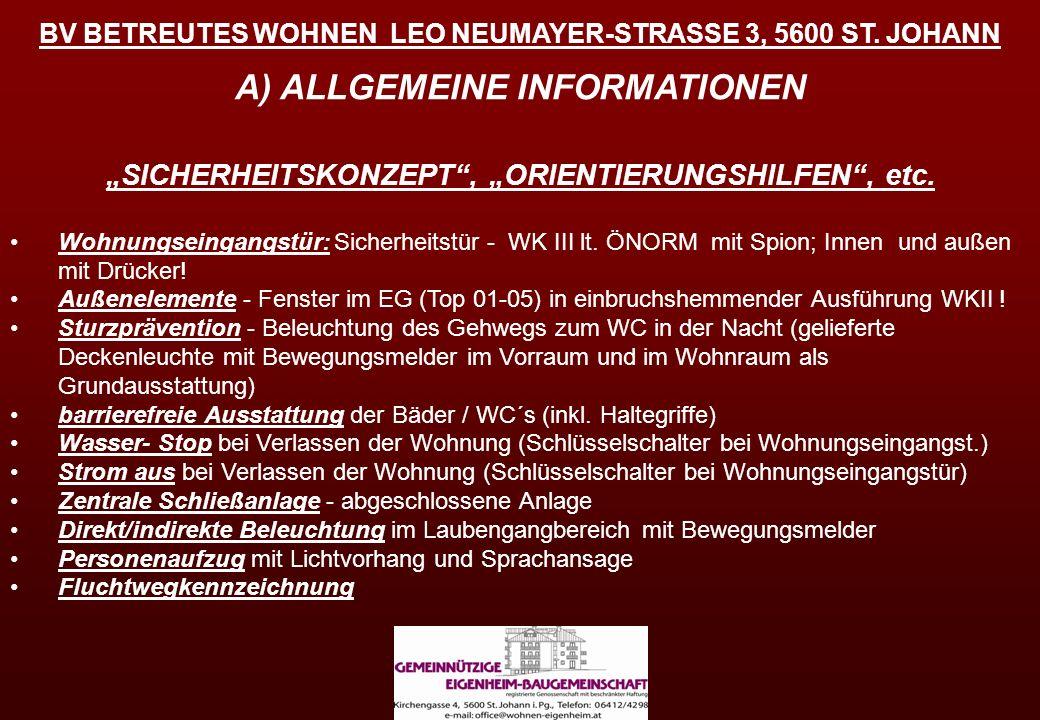 BV BETREUTES WOHNEN LEO NEUMAYER-STRASSE 3, 5600 ST. JOHANN A) ALLGEMEINE INFORMATIONEN SICHERHEITSKONZEPT, ORIENTIERUNGSHILFEN, etc. Wohnungseingangs