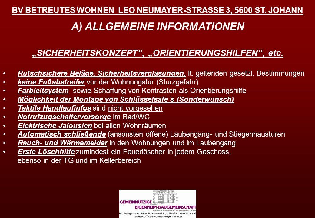 BV BETREUTES WOHNEN LEO NEUMAYER-STRASSE 3, 5600 ST. JOHANN A) ALLGEMEINE INFORMATIONEN SICHERHEITSKONZEPT, ORIENTIERUNGSHILFEN, etc. Rutschsichere Be