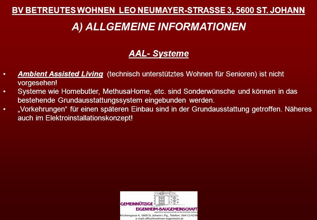 BV BETREUTES WOHNEN LEO NEUMAYER-STRASSE 3, 5600 ST. JOHANN A) ALLGEMEINE INFORMATIONEN AAL- Systeme Ambient Assisted Living (technisch unterstütztes