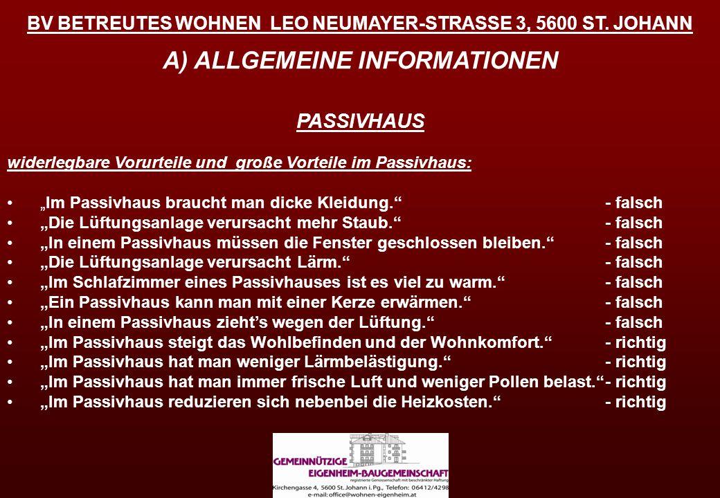 BV BETREUTES WOHNEN LEO NEUMAYER-STRASSE 3, 5600 ST. JOHANN A) ALLGEMEINE INFORMATIONEN PASSIVHAUS widerlegbare Vorurteile und große Vorteile im Passi