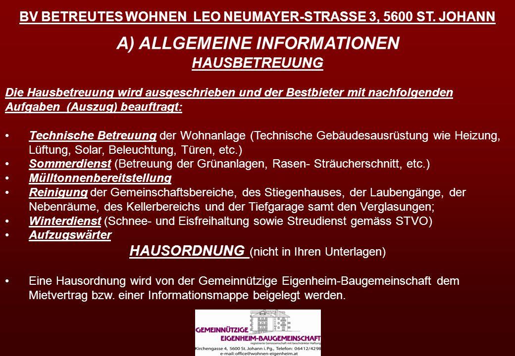 BV BETREUTES WOHNEN LEO NEUMAYER-STRASSE 3, 5600 ST. JOHANN A) ALLGEMEINE INFORMATIONEN HAUSBETREUUNG Die Hausbetreuung wird ausgeschrieben und der Be