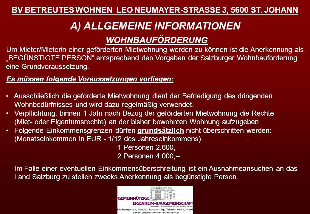 BV BETREUTES WOHNEN LEO NEUMAYER-STRASSE 3, 5600 ST. JOHANN A) ALLGEMEINE INFORMATIONEN WOHNBAUFÖRDERUNG Um Mieter/Mieterin einer geförderten Mietwohn