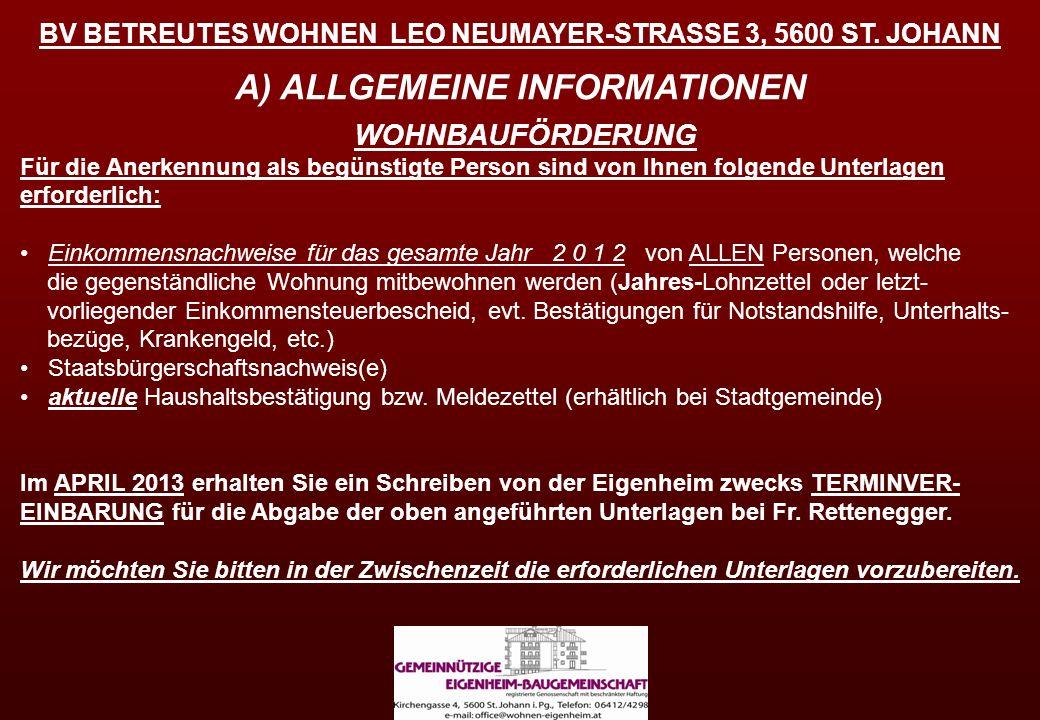 BV BETREUTES WOHNEN LEO NEUMAYER-STRASSE 3, 5600 ST. JOHANN A) ALLGEMEINE INFORMATIONEN WOHNBAUFÖRDERUNG Für die Anerkennung als begünstigte Person si