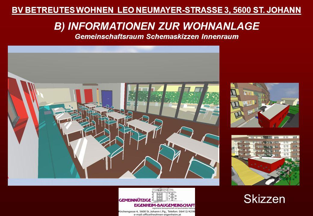 BV BETREUTES WOHNEN LEO NEUMAYER-STRASSE 3, 5600 ST. JOHANN B) INFORMATIONEN ZUR WOHNANLAGE Gemeinschaftsraum Schemaskizzen Innenraum Skizzen