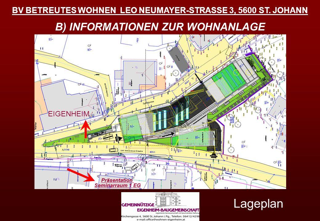 BV BETREUTES WOHNEN LEO NEUMAYER-STRASSE 3, 5600 ST. JOHANN B) INFORMATIONEN ZUR WOHNANLAGE Lageplan EIGENHEIM