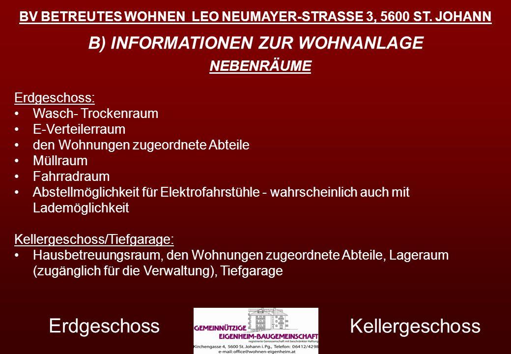 BV BETREUTES WOHNEN LEO NEUMAYER-STRASSE 3, 5600 ST. JOHANN B) INFORMATIONEN ZUR WOHNANLAGE Kellergeschoss NEBENRÄUME Erdgeschoss: Wasch- Trockenraum