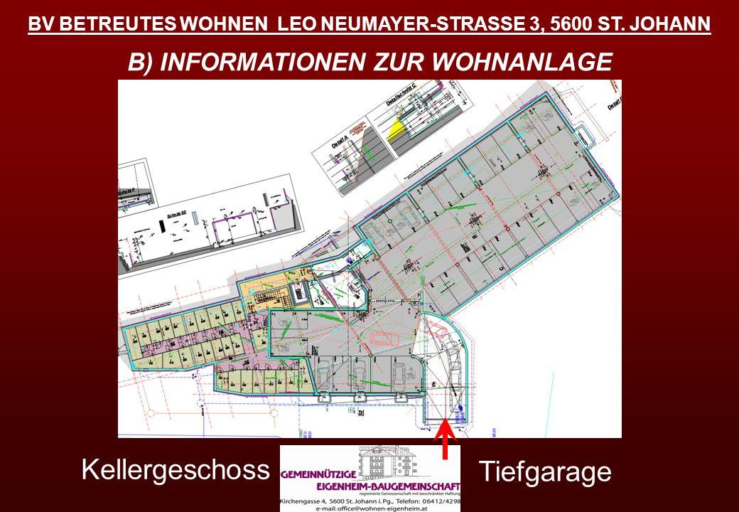 BV BETREUTES WOHNEN LEO NEUMAYER-STRASSE 3, 5600 ST. JOHANN B) INFORMATIONEN ZUR WOHNANLAGE Tiefgarage Kellergeschoss