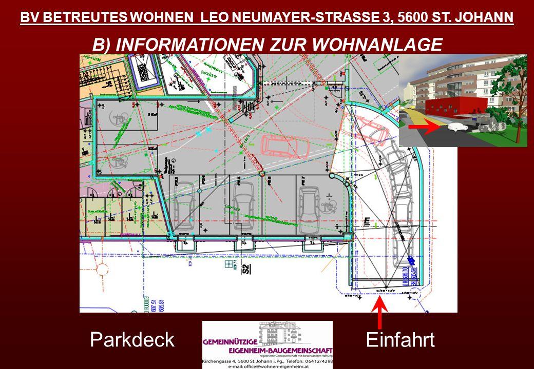 BV BETREUTES WOHNEN LEO NEUMAYER-STRASSE 3, 5600 ST. JOHANN B) INFORMATIONEN ZUR WOHNANLAGE Einfahrt Parkdeck