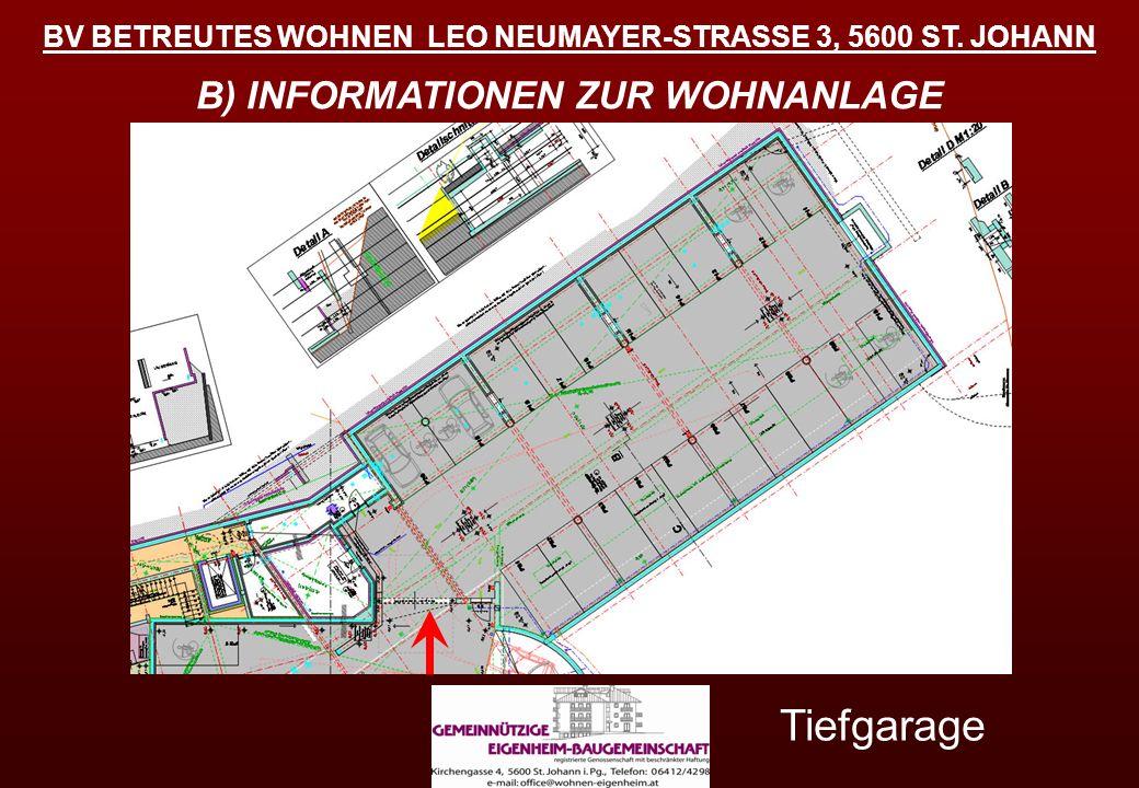 BV BETREUTES WOHNEN LEO NEUMAYER-STRASSE 3, 5600 ST. JOHANN B) INFORMATIONEN ZUR WOHNANLAGE Tiefgarage