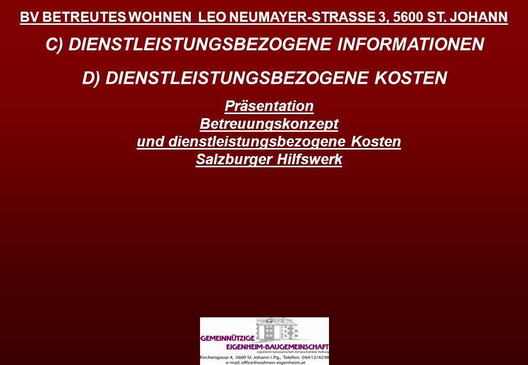 BV BETREUTES WOHNEN LEO NEUMAYER-STRASSE 3, 5600 ST. JOHANN C) DIENSTLEISTUNGSBEZOGENE INFORMATIONEN Präsentation Betreuungskonzept und dienstleistung