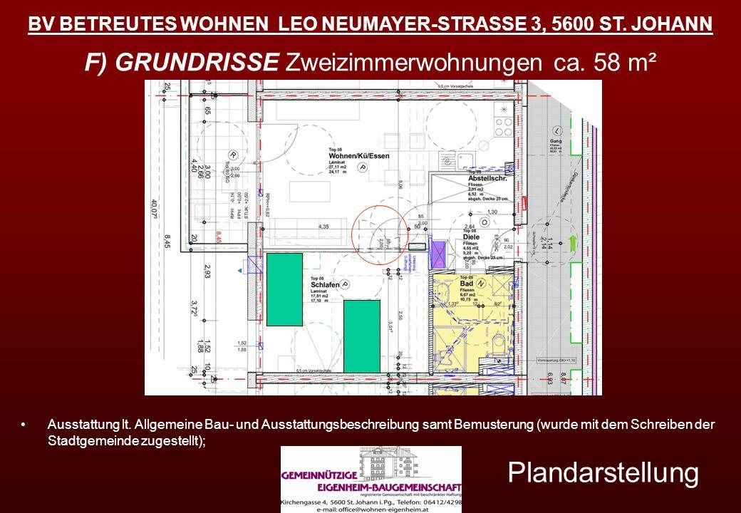BV BETREUTES WOHNEN LEO NEUMAYER-STRASSE 3, 5600 ST. JOHANN F) GRUNDRISSE Zweizimmerwohnungen ca. 58 m² Plandarstellung Ausstattung lt. Allgemeine Bau