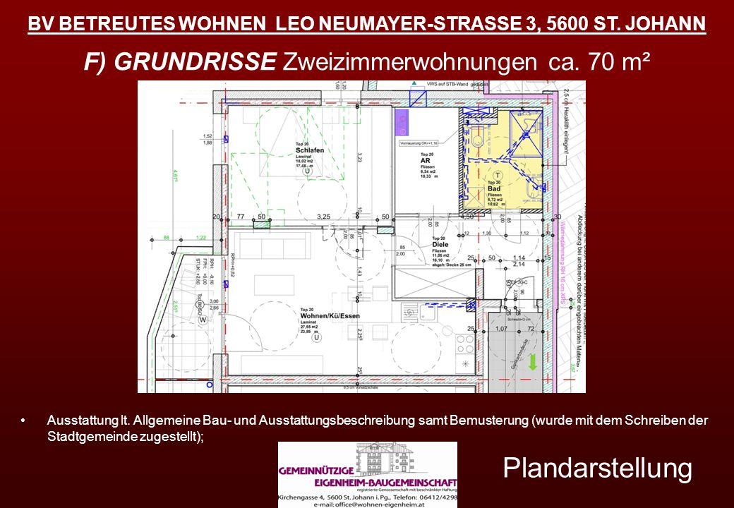 BV BETREUTES WOHNEN LEO NEUMAYER-STRASSE 3, 5600 ST. JOHANN F) GRUNDRISSE Zweizimmerwohnungen ca. 70 m² Plandarstellung Ausstattung lt. Allgemeine Bau