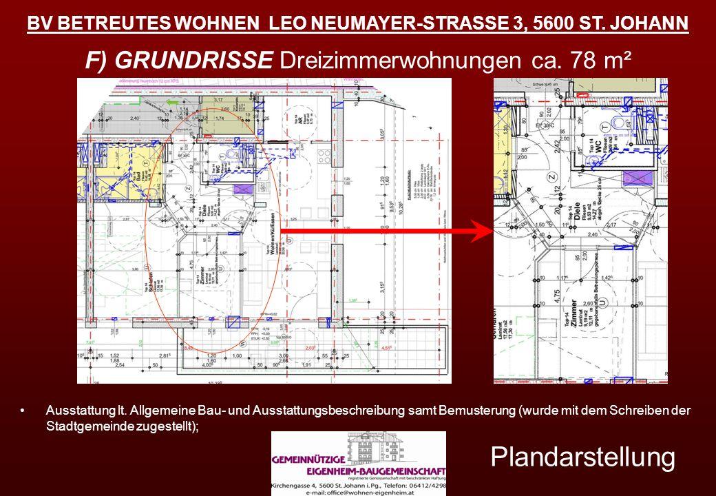 BV BETREUTES WOHNEN LEO NEUMAYER-STRASSE 3, 5600 ST. JOHANN F) GRUNDRISSE Dreizimmerwohnungen ca. 78 m² Plandarstellung Ausstattung lt. Allgemeine Bau