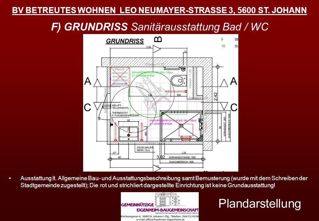 BV BETREUTES WOHNEN LEO NEUMAYER-STRASSE 3, 5600 ST. JOHANN Plandarstellung F) GRUNDRISS Sanitärausstattung Bad / WC Ausstattung lt. Allgemeine Bau- u