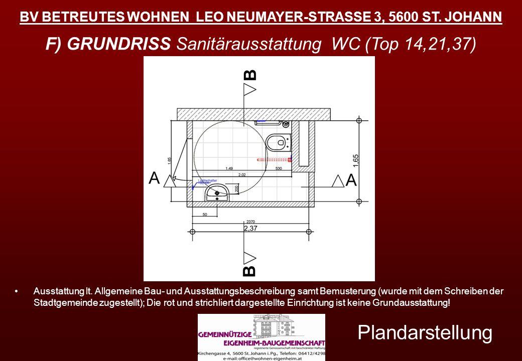 BV BETREUTES WOHNEN LEO NEUMAYER-STRASSE 3, 5600 ST. JOHANN Plandarstellung F) GRUNDRISS Sanitärausstattung WC (Top 14,21,37) Ausstattung lt. Allgemei