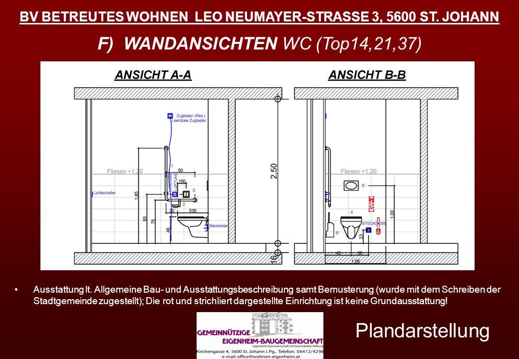 BV BETREUTES WOHNEN LEO NEUMAYER-STRASSE 3, 5600 ST. JOHANN Plandarstellung F) WANDANSICHTEN WC (Top14,21,37) Ausstattung lt. Allgemeine Bau- und Auss