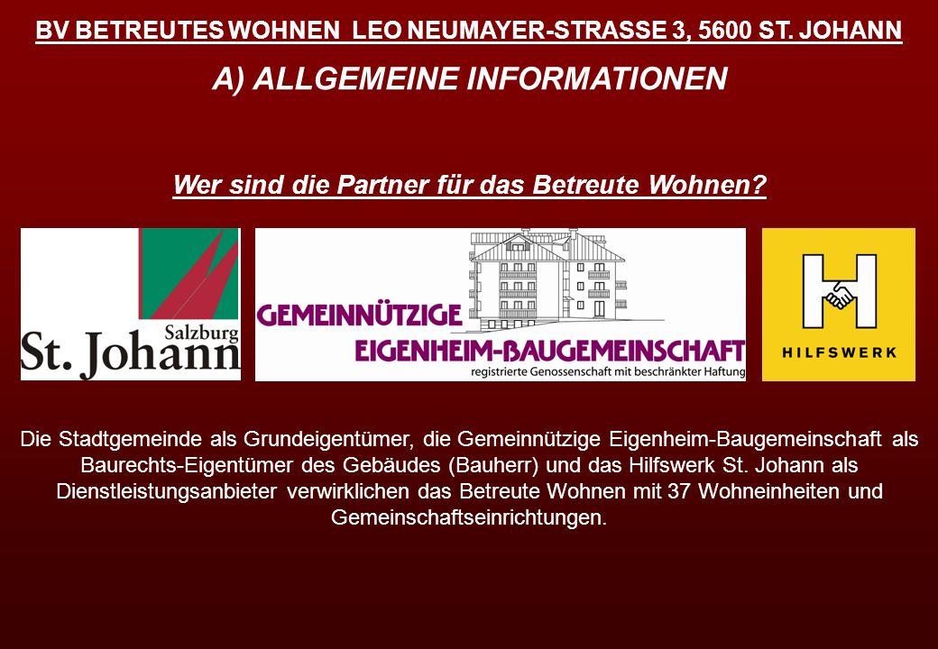 BV BETREUTES WOHNEN LEO NEUMAYER-STRASSE 3, 5600 ST. JOHANN Die Stadtgemeinde als Grundeigentümer, die Gemeinnützige Eigenheim-Baugemeinschaft als Bau