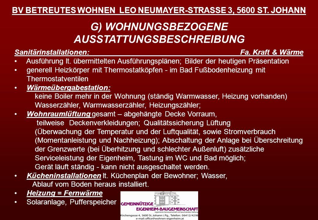 G) WOHNUNGSBEZOGENE AUSSTATTUNGSBESCHREIBUNG Sanitärinstallationen: Fa. Kraft & Wärme Ausführung lt. übermittelten Ausführungsplänen; Bilder der heuti