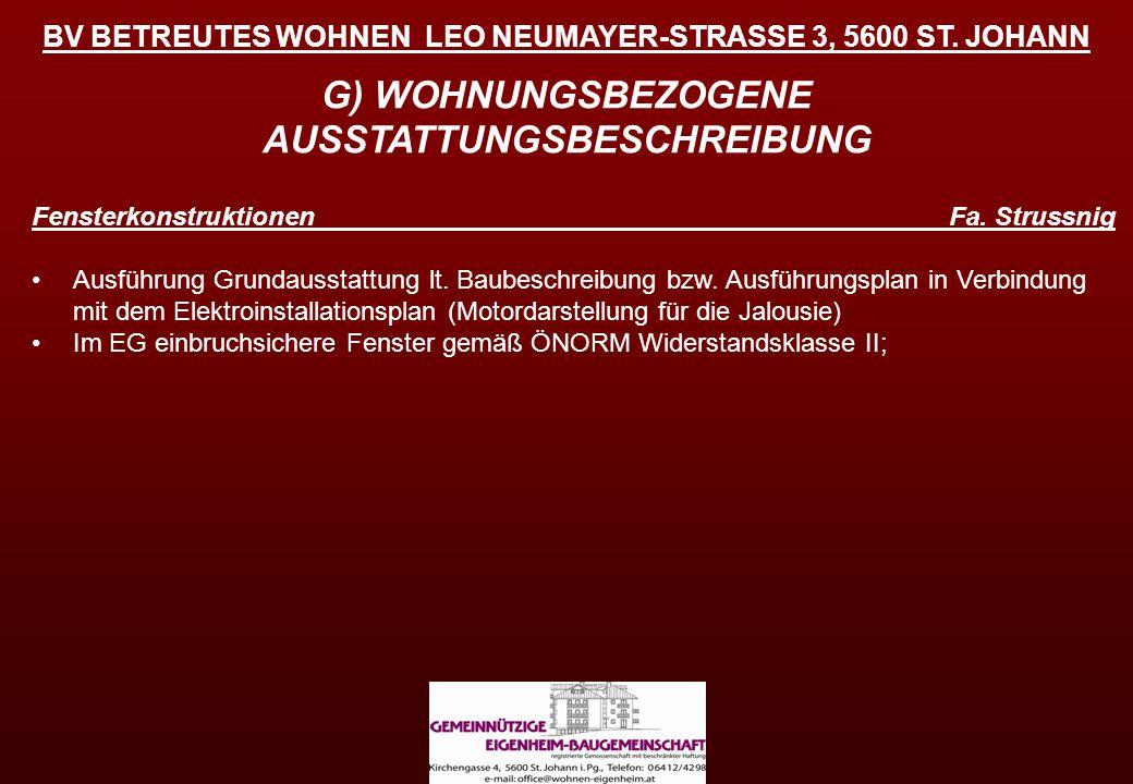 BV BETREUTES WOHNEN LEO NEUMAYER-STRASSE 3, 5600 ST. JOHANN G) WOHNUNGSBEZOGENE AUSSTATTUNGSBESCHREIBUNG Fensterkonstruktionen Fa. Strussnig Ausführun