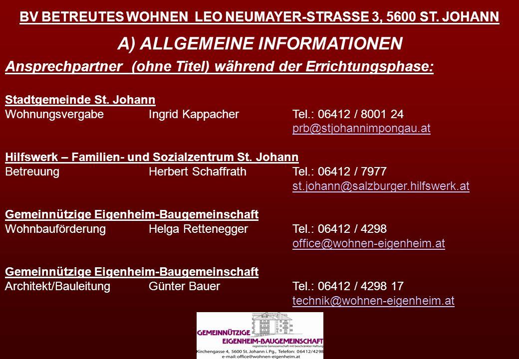 BV BETREUTES WOHNEN LEO NEUMAYER-STRASSE 3, 5600 ST. JOHANN A) ALLGEMEINE INFORMATIONEN Ansprechpartner (ohne Titel) während der Errichtungsphase: Sta
