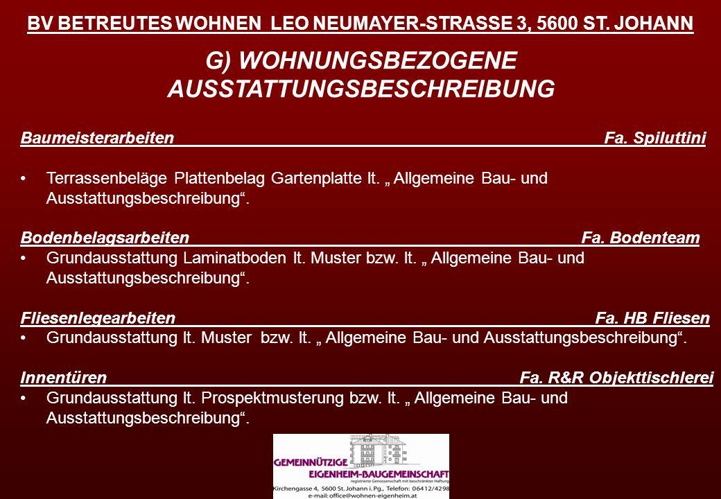 BV BETREUTES WOHNEN LEO NEUMAYER-STRASSE 3, 5600 ST. JOHANN G) WOHNUNGSBEZOGENE AUSSTATTUNGSBESCHREIBUNG Baumeisterarbeiten Fa. Spiluttini Terrassenbe