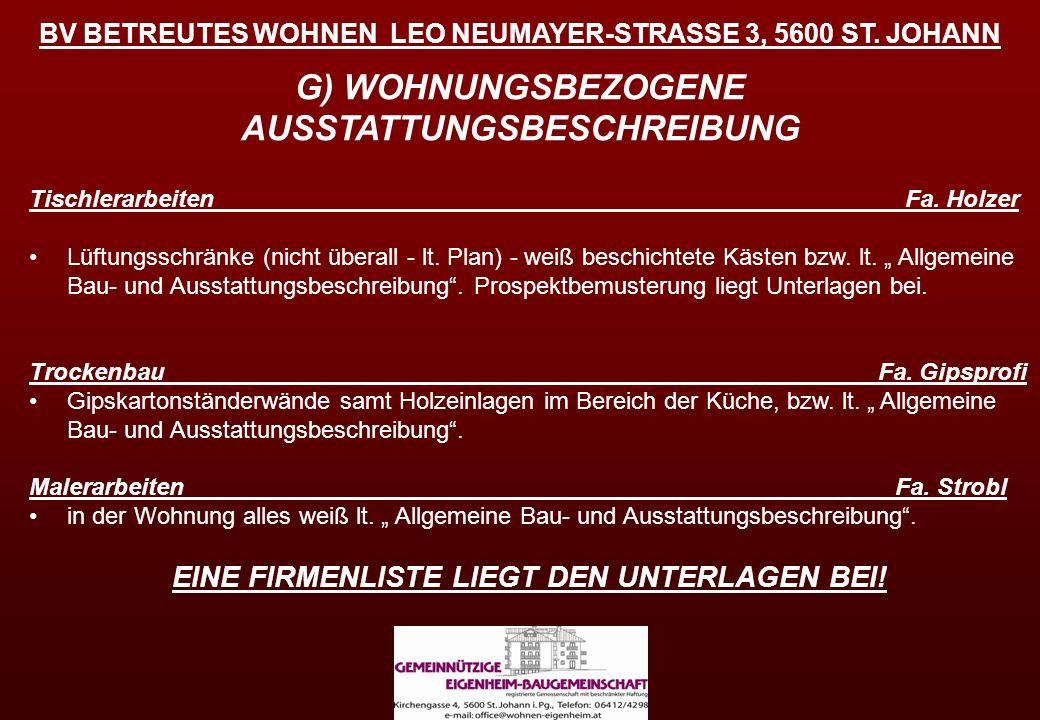 BV BETREUTES WOHNEN LEO NEUMAYER-STRASSE 3, 5600 ST. JOHANN G) WOHNUNGSBEZOGENE AUSSTATTUNGSBESCHREIBUNG Tischlerarbeiten Fa. Holzer Lüftungsschränke