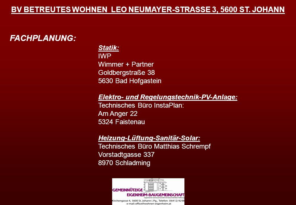 Statik: IWP Wimmer + Partner Goldbergstraße 38 5630 Bad Hofgastein Elektro- und Regelungstechnik-PV-Anlage: Technisches Büro InstaPlan: Am Anger 22 53