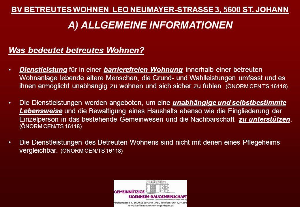 BV BETREUTES WOHNEN LEO NEUMAYER-STRASSE 3, 5600 ST. JOHANN A) ALLGEMEINE INFORMATIONEN Was bedeutet betreutes Wohnen? Dienstleistung für in einer bar
