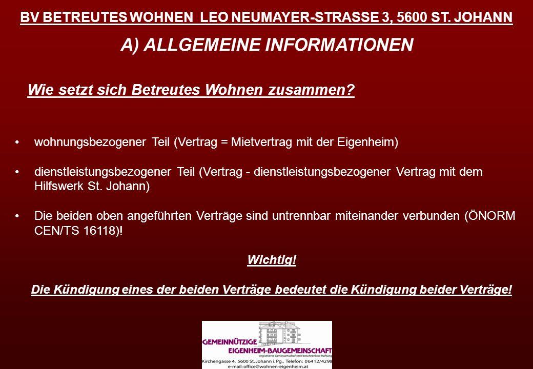 BV BETREUTES WOHNEN LEO NEUMAYER-STRASSE 3, 5600 ST. JOHANN A) ALLGEMEINE INFORMATIONEN Wie setzt sich Betreutes Wohnen zusammen? wohnungsbezogener Te