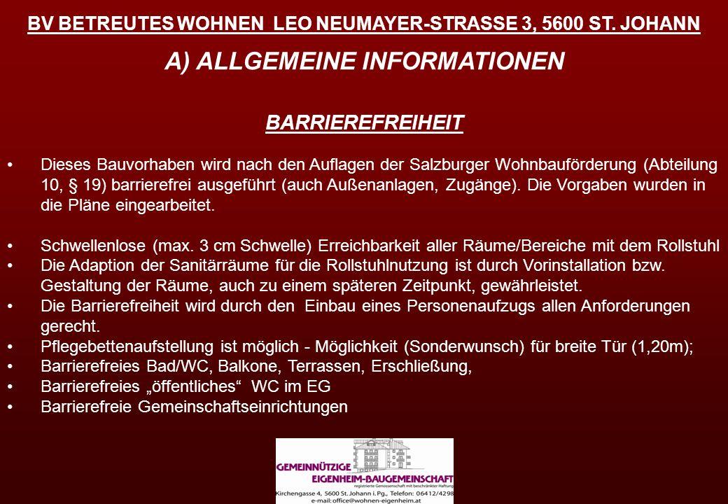 BARRIEREFREIHEIT Dieses Bauvorhaben wird nach den Auflagen der Salzburger Wohnbauförderung (Abteilung 10, § 19) barrierefrei ausgeführt (auch Außenanl