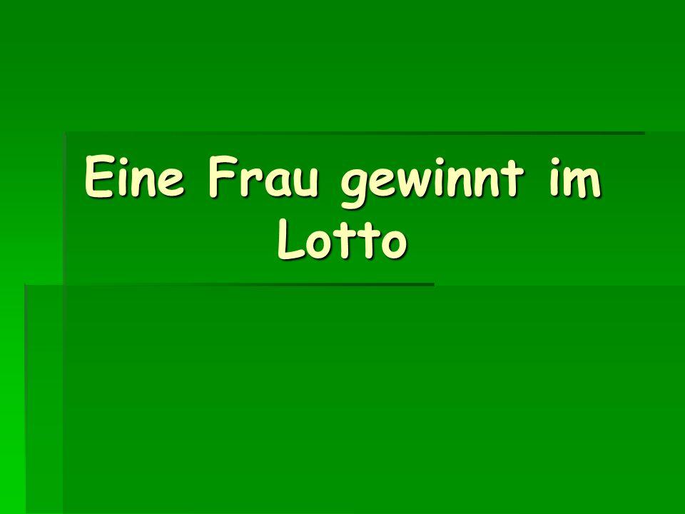 Eine Frau gewinnt im Lotto