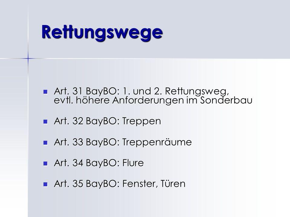 Rettungswege Art.31 BayBO: 1. und 2. Rettungsweg, evtl.