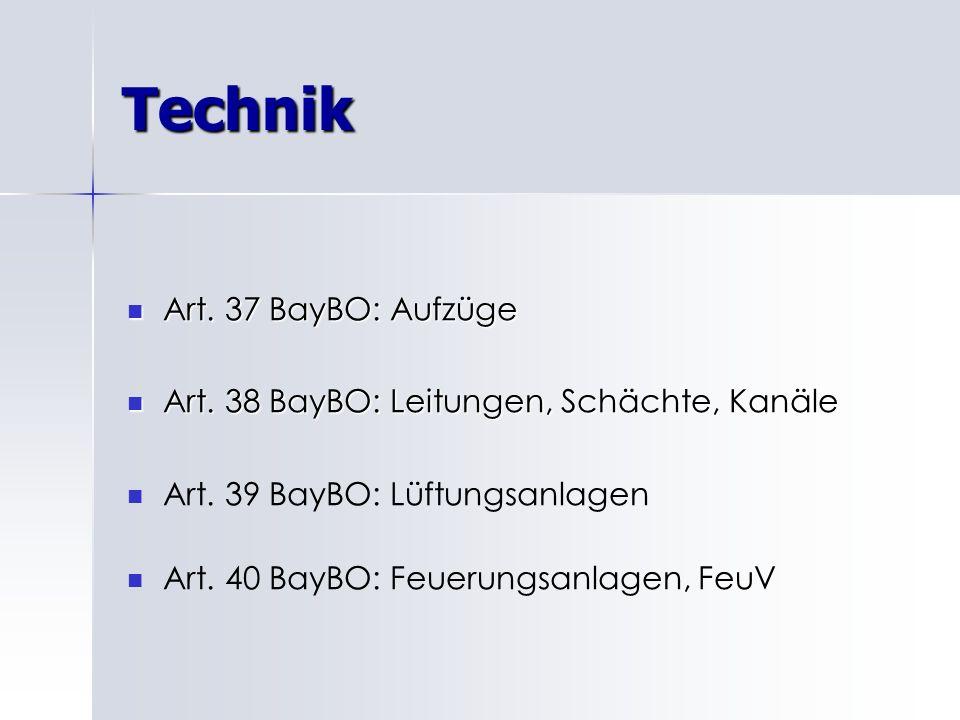 Technik Art.37 BayBO: Aufzüge Art. 37 BayBO: Aufzüge Art.