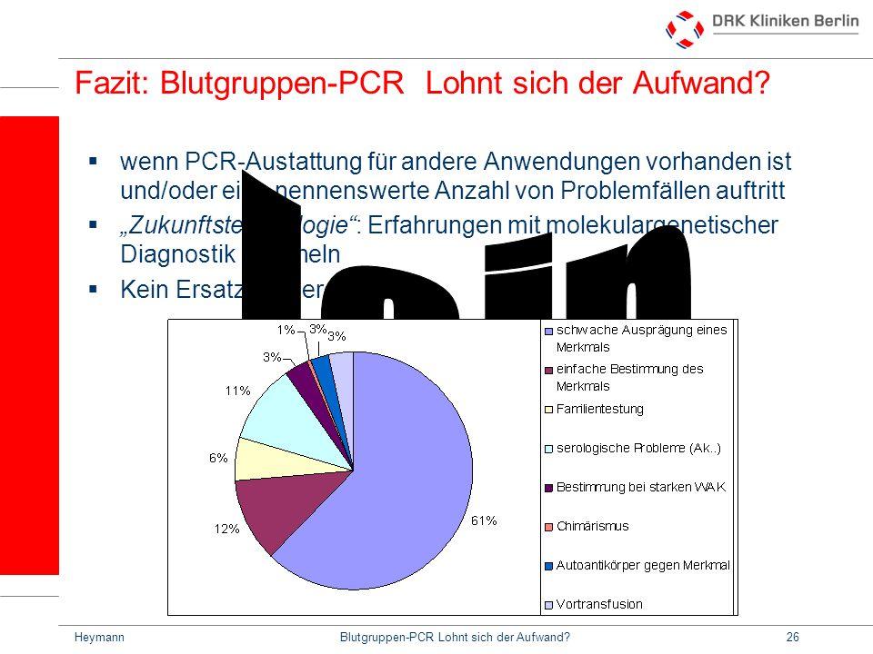 HeymannBlutgruppen-PCR Lohnt sich der Aufwand?26 Fazit: Blutgruppen-PCR Lohnt sich der Aufwand.