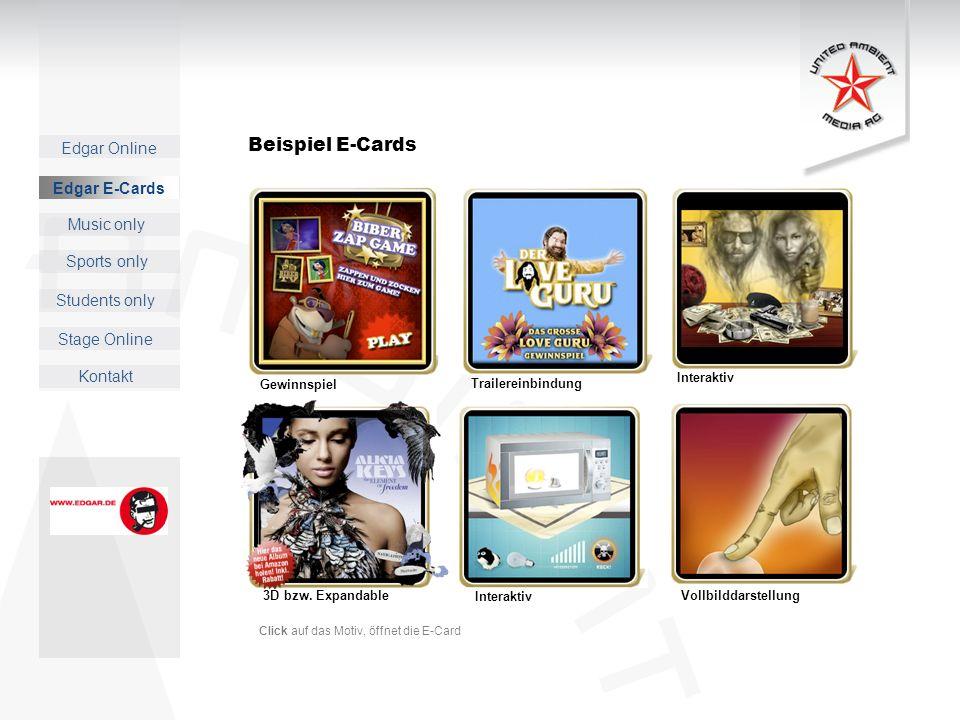 Edgar Online Music only Sports only Students only Kontakt Edgar E-Cards Stage Online Gewinnspiel Trailereinbindung Interaktiv Vollbilddarstellung 3D bzw.