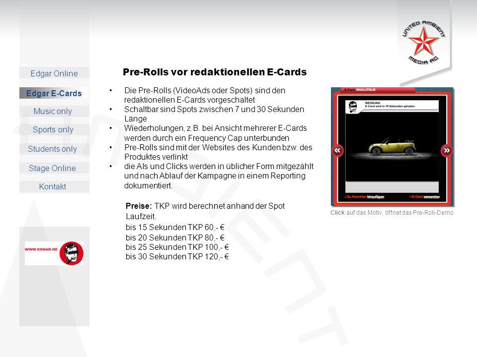 Edgar Online Music only Sports only Students only Kontakt Edgar E-Cards Stage Online Die Pre-Rolls (VideoAds oder Spots) sind den redaktionellen E-Car