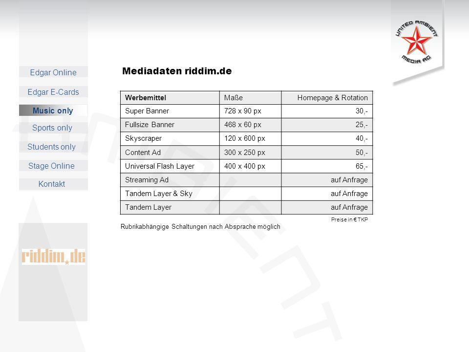 Edgar Online Music only Sports only Students only Kontakt Edgar E-Cards Stage Online Mediadaten riddim.de WerbemittelMaßeHomepage & Rotation Super Ban
