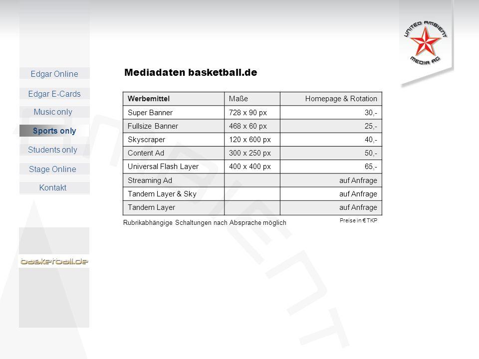 Edgar Online Music only Sports only Students only Kontakt Edgar E-Cards Stage Online Mediadaten basketball.de Sports only Rubrikabhängige Schaltungen