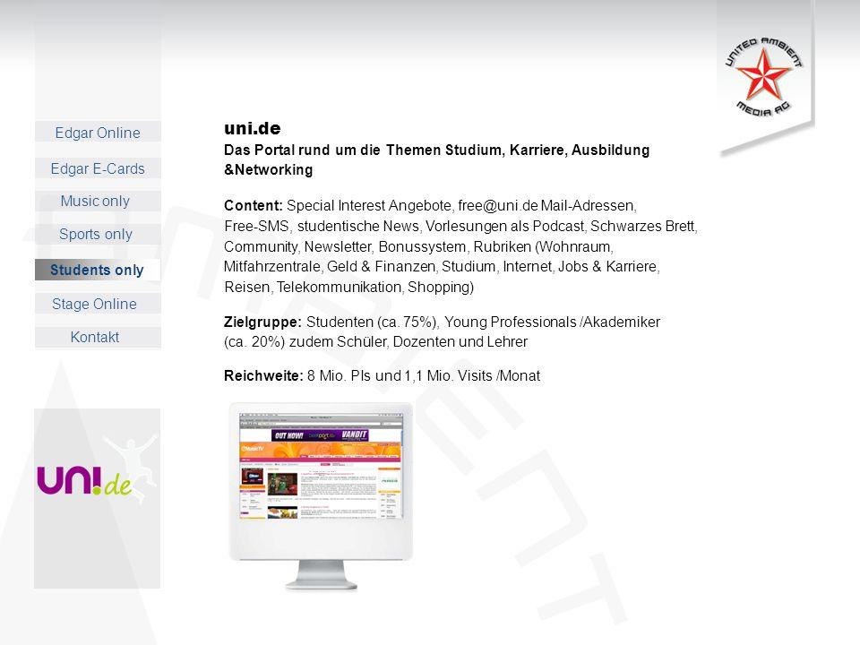 Edgar Online Music only Sports only Students only Kontakt Edgar E-Cards Stage Online uni.de Das Portal rund um die Themen Studium, Karriere, Ausbildun