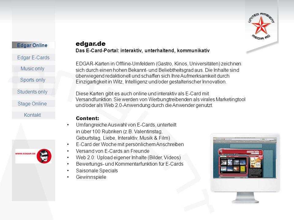Edgar Online Music only Sports only Students only Kontakt Edgar E-Cards Stage Online edgar.de Das E-Card-Portal: interaktiv, unterhaltend, kommunikativ EDGAR-Karten in Offline-Umfeldern (Gastro, Kinos, Universitäten) zeichnen sich durch einen hohen Bekannt- und Beliebtheitsgrad aus.